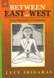 Between East And West: From Singularity to Community (8178222159) by Luce Irigaray