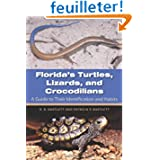 Florida's Turtles, Lizards, and Crocodilians: A Guide to Their Identification and Habits