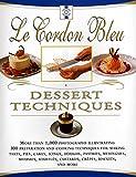 : Le Cordon Bleu Dessert Techniques: More Than 1,000 Photographs Illustrating 300 Preparation And Cooking Techniques For Making Tarts, Pi