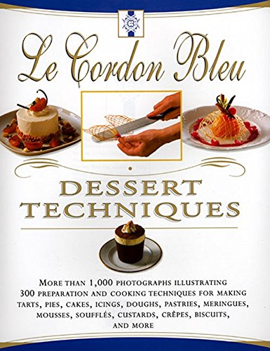 Le Cordon Bleu Dessert Techniques: More Than 1,000 Photographs Illustrating 300 Preparation And Cooking Techniques For Making Tarts, Pi (Cordon Blue Recipe compare prices)