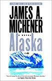 Alaska: A Novel (037576142X) by Michener, James A.
