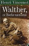 Walter, ce boche, mon ami par Vincenot