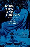 Gods, Men and Ghosts: The Best Supernatural Fiction of Lord Dunsany (0486228088) by Lord Dunsany