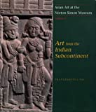 Asian Art at the Norton Simon Museum: Volume 1: Art from the Indian Subcontinent (0300099150) by Pal, Pratapaditya
