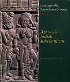 Asian Art at the Norton Simon Museum: Volume 1: Art from the Indian Subcontinent (0300099150) by Pal, Pratapaditya