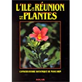 L'�le de la R�union par ses plantespar Collectif