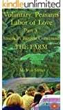 America's Biggest Commune, The Farm 1972-'76: Voluntary Peasants Labor of Love, Part 3