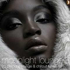 Moonlight Lounge 3 - 20 Precious Lounge & Chillout Tunes