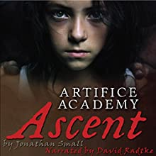 Ascent: 1-3 Bundle: Artifice Academy (       UNABRIDGED) by Jonathan Small Narrated by David Radtke