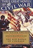 img - for Three Great Novels of the Civil War: The Killer Angels / Andersonville / The Red Badge of Courage by Michael Shaara, MacKinlay Kantor, Stephen Crane (1994) Hardcover book / textbook / text book
