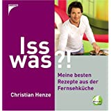 "Iss was?!: Spass am Kochen mit Christian Henzevon ""Christian Henze"""