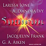Supernatural | G. A. Aiken, Jacquelyn Frank, Larissa Ione, Alexandra Ivy