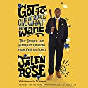 Got to Give the People What They Want: True Stories and Flagrant Opinions from Center Court (       UNABRIDGED) by Jalen Rose Narrated by Jalen Rose