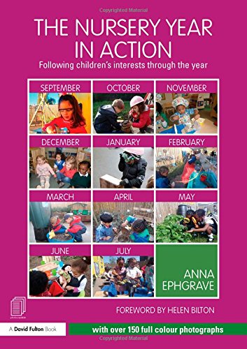 The Nursery Year in Action: Following children's interests through the year