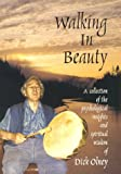 img - for Walking in Beauty: A Collection of Psychological Insights and Spiritual Wisdom of Dick Olney book / textbook / text book