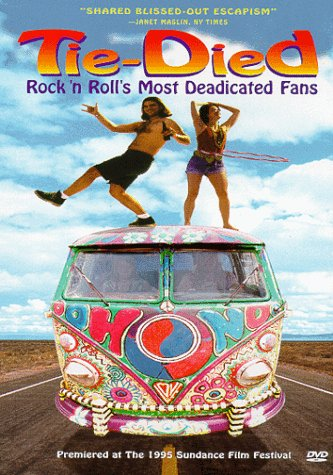 Grateful Dead:Tie-Died - Rock 'n Roll's Most Deadicated Fans