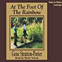 At the Foot of the Rainbow Audiobook by Gene Stratton Porter Narrated by Rusty Nelson