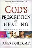 img - for God's Prescription For Healing: Five Divine Gifts of Healing book / textbook / text book