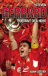 Steven Gerrard Portrait Of A Hero from John Blake Publishing Ltd