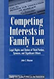 img - for Competing Interests in Family Law: Legal Rights and Duties of Third Parties, Spouses, and Significant Others (5130088) book / textbook / text book
