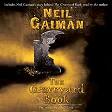 The Graveyard Book: Full-Cast Production Audiobook by Neil Gaiman Narrated by Neil Gaiman, Derek Jacobi, Robert Madge, Clare Corbett, Miriam Margolyes, Andrew Scott, Julian Rhind-Tutt