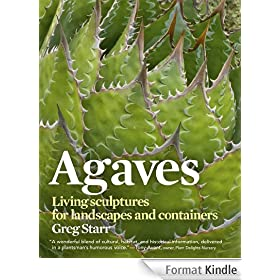 Agaves: Living Sculptures for Landscapes and Containers (English Edition)