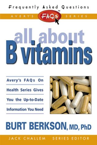 FAQs: All about B Vitamins (Frequently Asked Questions), Bert Berkson