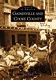 Gainesville and Cooke County (Images of America (Arcadia Publishing))