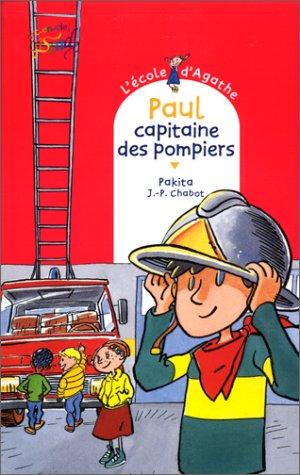 L'Ecole d'Agathe n° 6 Paul capitaine des pompiers
