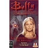 Buffy contre les vampires, tome 21 : La R�surrection de Ravanapar Ray Garton