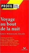 Profil d'une oeuvre : Voyage au bout de la nuit, Louis-Ferdinand C�line par Lalande