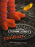 """"""" Sesame Street """" Unpaved: Scripts, Stories, Secrets and Songs"""