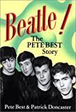 img - for Beatle!: The Pete Best Story book / textbook / text book