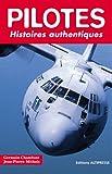 echange, troc Germain Chambost, Jean-Pierre Mithois - Pilotes : Histoires authentiques