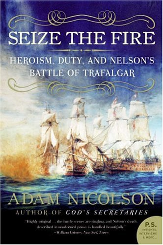 Image for Seize the Fire: Heroism, Duty, and Nelson's Battle of Trafalgar (P.S.)