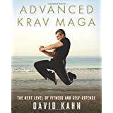 "Advanced Krav Maga: The Next Level of Fitness and Self-Defensevon ""David Kahn"""