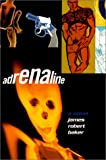 Adrenaline: A Novel