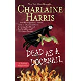 Dead as a Doornail: A Sookie Stackhouse Novelby Charlaine Harris
