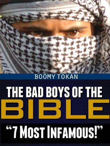 "Boomy Tokan - The Bad Boys Of The Bible ""7 Most Infamous"" (Bad Boys and Girls Of The Bible)"