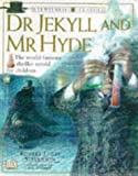 Doctor Jekyll and Mr.Hyde (Eyewitness Classics)