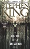 The Girl Who Loved Tom Gordon (0671042858) by Stephen King