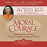 img - for Moral Courage: An Informal Talk by Sri Daya Mata book / textbook / text book