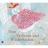 """Vom Verlieren und Wiederfinden: Vier M�rchenvon """"Jacob Grimm"""""""