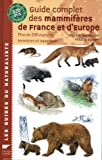 echange, troc David Macdonald, Priscilla Barrett - Guide complet des mammifères de France et d'Europe : Plus de 200 espèces terrestres et aquatiques