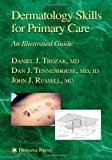 img - for Dermatology Skills for Primary Care: An Illustrated Guide (Current Clinical Practice) book / textbook / text book