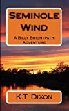 img - for SEMINOLE WIND: A Billy Brightpath Adventure (Billy Brightpath Adventures Book 1) book / textbook / text book