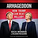 Armageddon: How Trump Can Beat Hillary Audiobook by Dick Morris, Eileen McGann Narrated by Ian Patterson