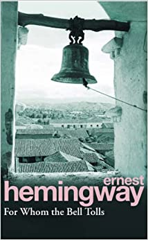 an experience in war in for whom the bell tolls by ernest hemingway Written by ernest hemingway,  orwell entered spain intending to gather an experience worth writing as well as to fight fascism,  for whom the bell tolls.