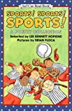 Sports! Sports! Sports!: A Poetry Collection (I Can Read Books (Harper Paperback)) (0060278005) by Hopkins, Lee Bennett