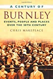 Chris Makepeace A Century of Burnley (Century of North of England)